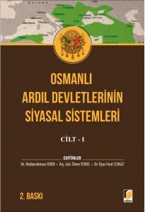 Osmanlı Ardıl Devletlerinin Siyasal Sistemleri Cilt - I