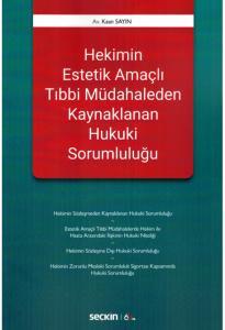 Hekimin Estetik Amaçlı Tıbbi Müdahaleden Kaynaklanan Hukuki Sorumluluğu