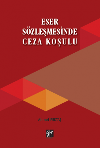 Eser Sözleşmesinde Ceza Koşulu Ahmet Pektaş