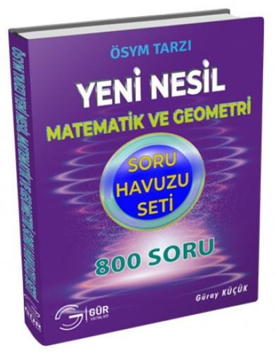 Gür Yayınları Matematik ve Geometri Yeni Nesil Soru Havuzu Seti 800 So
